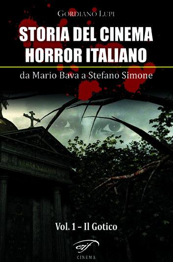Storia del cinema horror italiano - vol. 1 - Gordiano Lupi