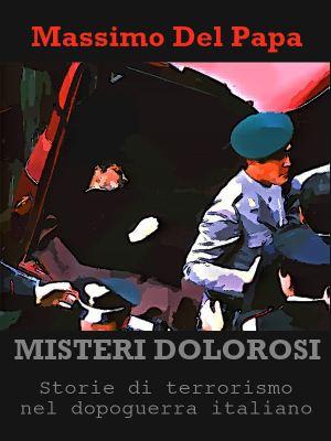 Misteri dolorosi - Massimo Del Papa