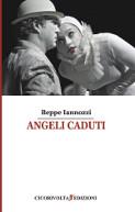 Angeli caduti - Giuseppe Iannozzi (Beppe Iannozzi) - Cicorivolta edizioni