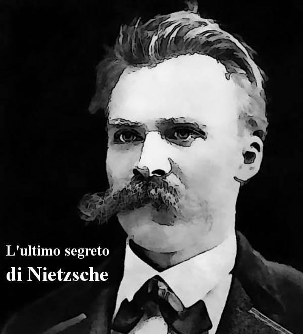L'ultimo segreto di Nietzsche - Giuseppe Iannozzi (Beppe Iannozzi)