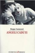 Angeli caduti - Beppe Iannozzi (Giuseppe Iannozzi) - Cicorivolta edizioni