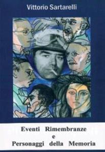 Vittorio Sartarelli - Eventi Rimembranze e personaggi della Memoria