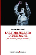 L'ultimo segreto di Nietzsche - Iannozzi GIuseppe