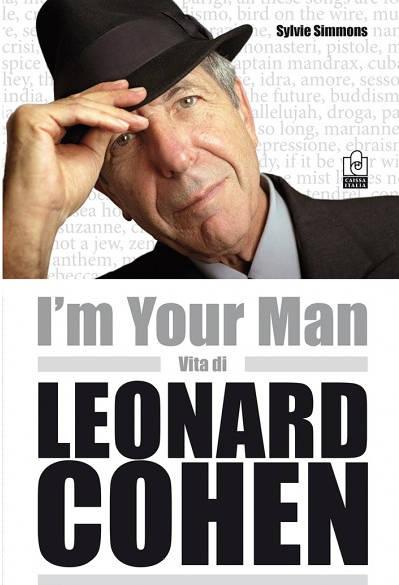 I'm your man. Vita di Leonard Cohen