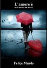 L'amore è scavalcare un muro - Felice Muolo