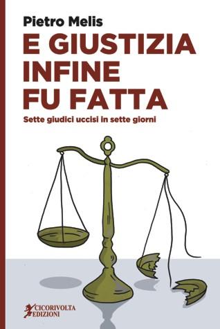 E GIUSTIZIA INFINE FU FATTA