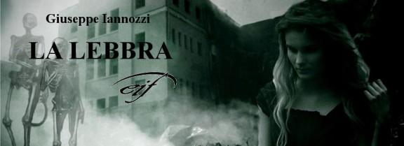 La lebbra - Giuseppe Iannozzi - Il Foglio letterario - acquista dall'editore
