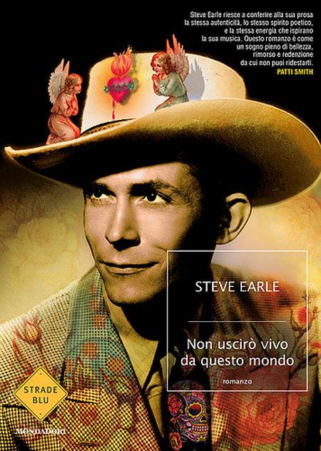 Steve Earle - Non uscirò vivo da questo mondo