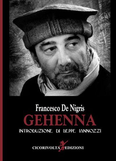 GEHENNA - Francesco De Nigris - prefazione Iannozzi Giuseppe