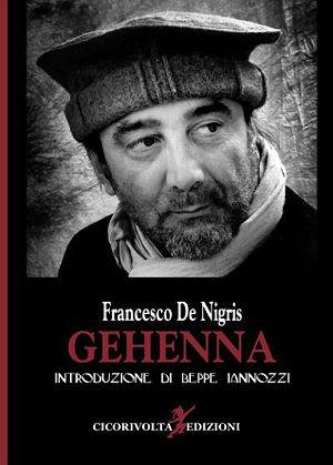 gehenna_francesco_de_nigris_prefazione_iannozzi_giuseppe