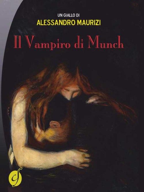 Il Vampiro di Munch - Alessandro Maurizi