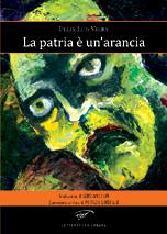 La patria è un'arancia- Felix Luis Viera