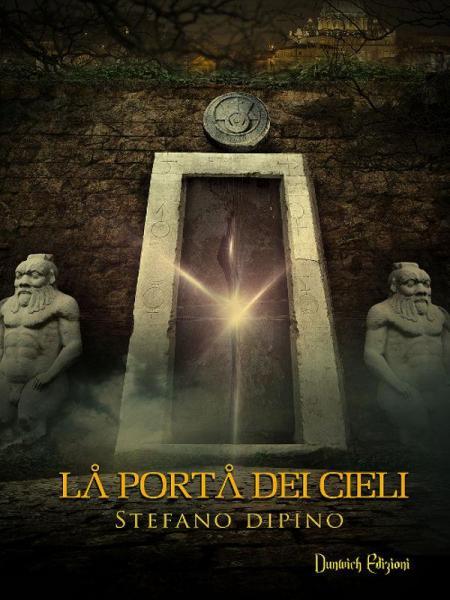 La porta dei cieli - Stefano Dipino