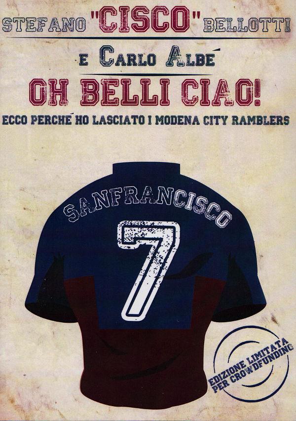 """Stefano """"Cisco"""" Bellotti e Carlo Albè -Oh belli Ciao!"""
