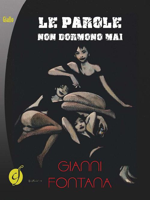 Le parole non dormono mai - Gianni Fontana