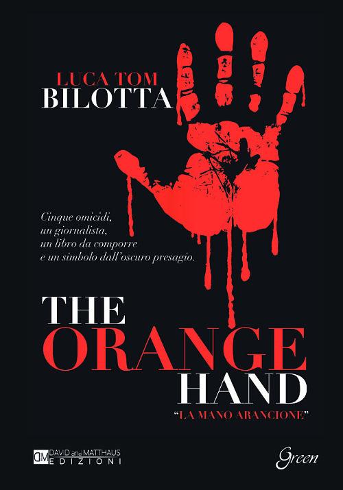 The Orange Hand - Luca Tom Bilotta