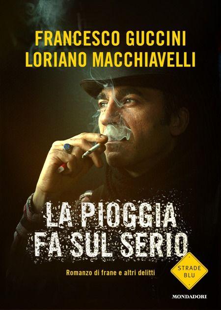 Francesco Guccini, Loriano Macchiavelli - La pioggia fa sul serio