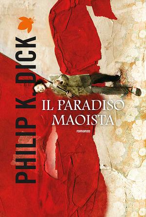 Il paradiso maoista - P.K. Dick