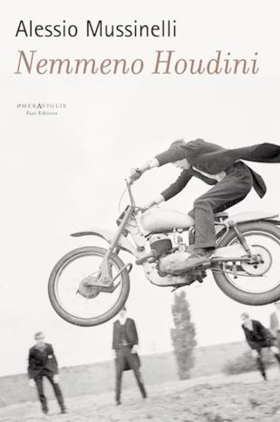 Alessio Mussinelli - Nemmeno Houdini