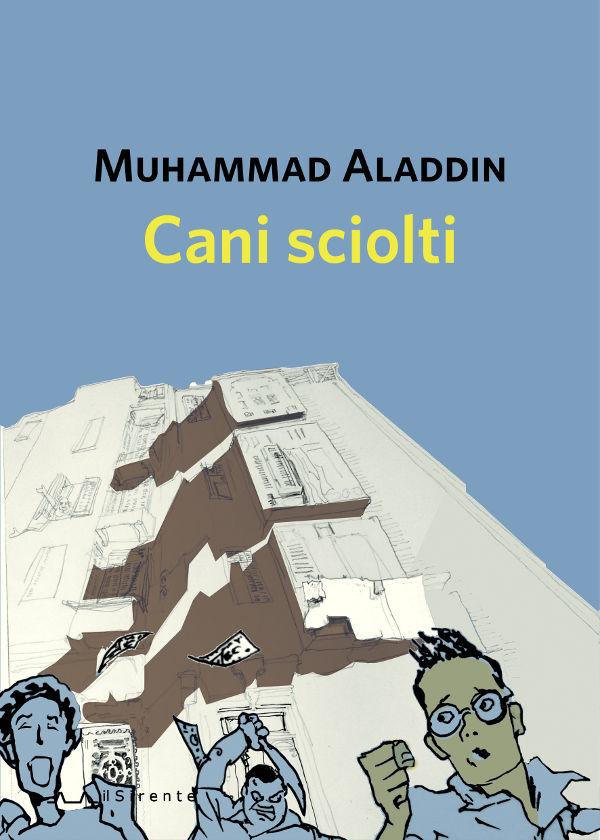Cani sciolti - Muhammad Aladdin - Il Sirente