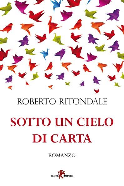 sotto un cielo di carta - Roberto Ritondale