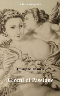 Giorni di Passione - Iannozzi Giuseppe