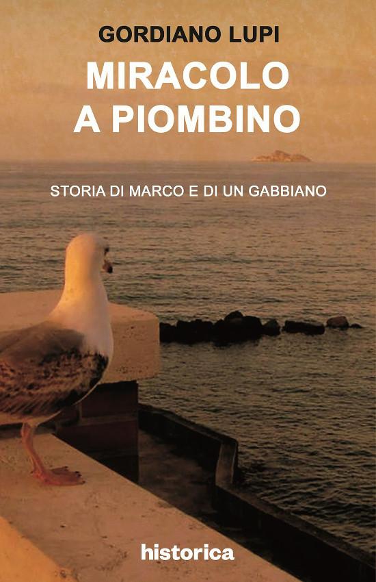Miracolo a Piombino - Gordiano Lupi - Historica edizioni