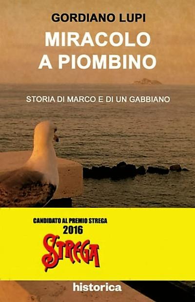 Miracolo a Piombino - Gordiano Lupi al premio Strega 2016