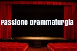 passione drammmaturgia