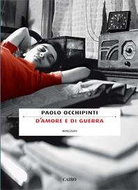 D'amore e di guerra - Paolo Occhipinti