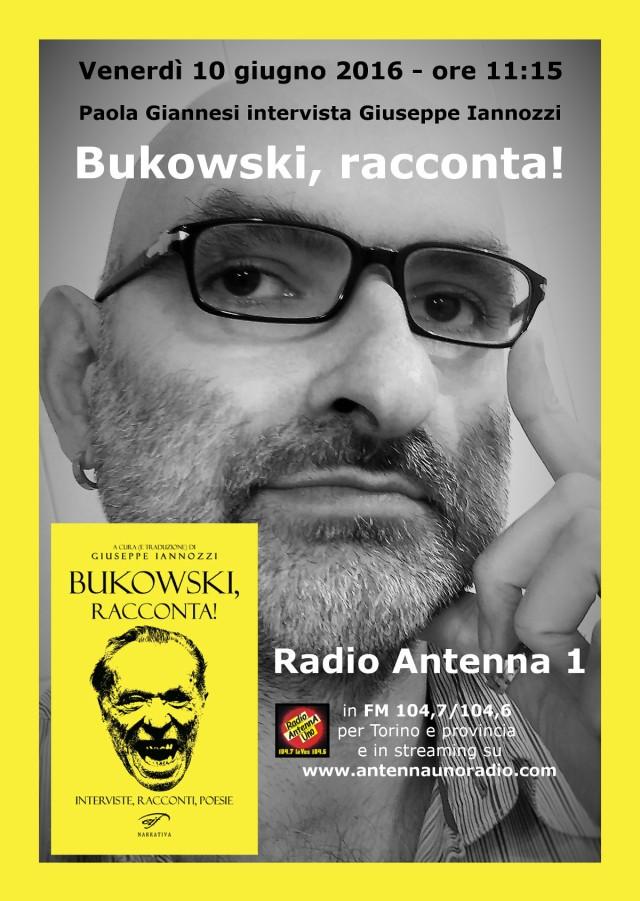 locandina - Bukowski, racconta! - intervista a Giuseppe Iannozzi - Radio Antenna 1 - Torino
