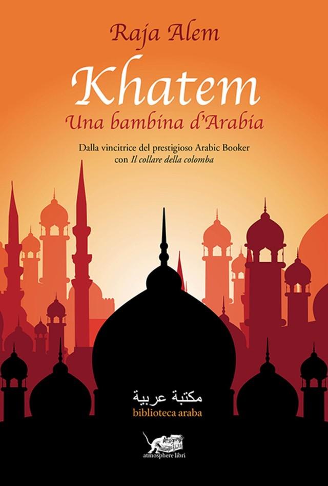 Raja Alem - Khatem. Una bambina d'Arabia