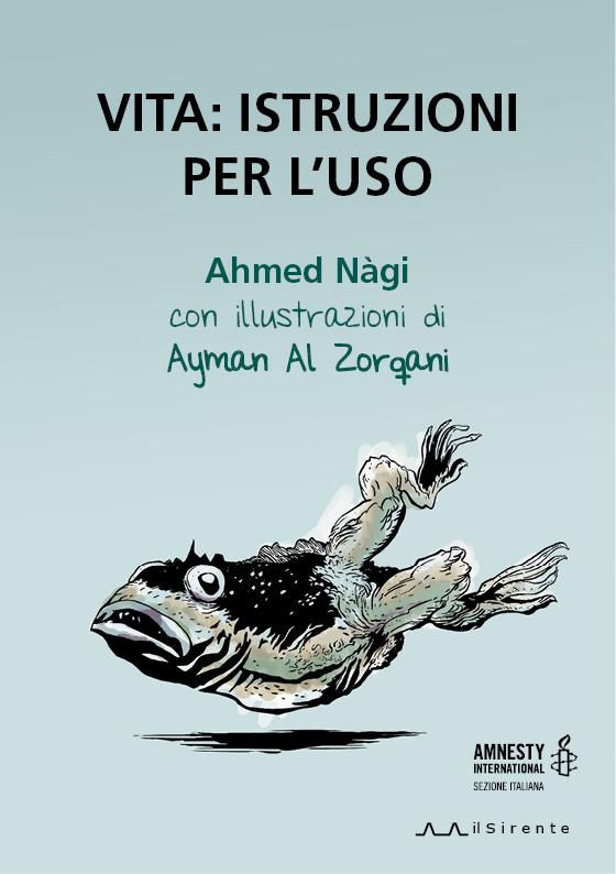 Vita: istruzioni per l'uso - Ahmed Nàgi con illustrazioni di Ayman al Zorqani