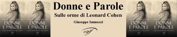 Donne e parole. Sulle orme di Leonard Cohen - Iannozzi Giuseppe - Il Foglio letterario