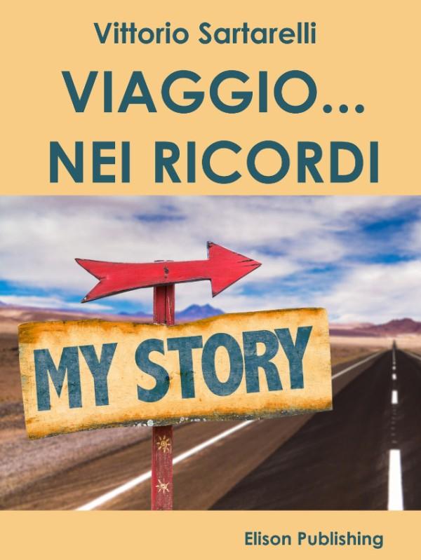 Viaggio nei ricordi - Vittorio Sartarelli