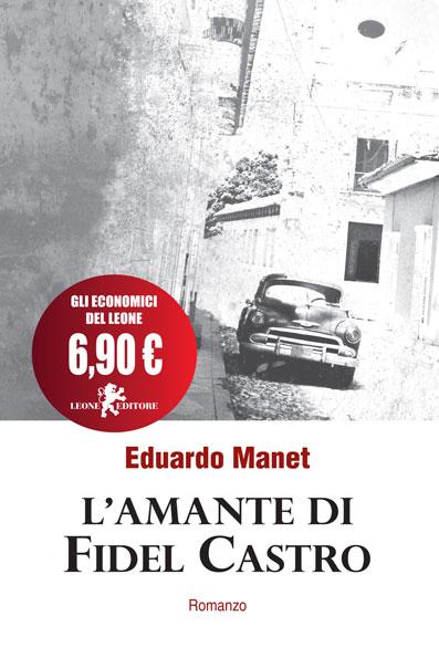 L'amante di Fidel Castro - Eduardo Manet