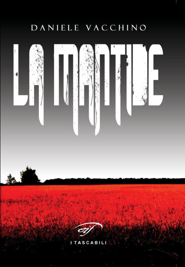 La mantide - Daniele Vacchino - Il Foglio letterario