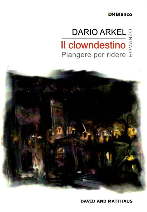 Il clowndestino - Dario Arkel