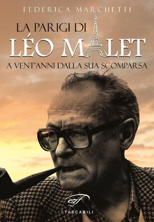 La Parigi di Léo Malet - Federica Marchetti - Il Foglio letterario