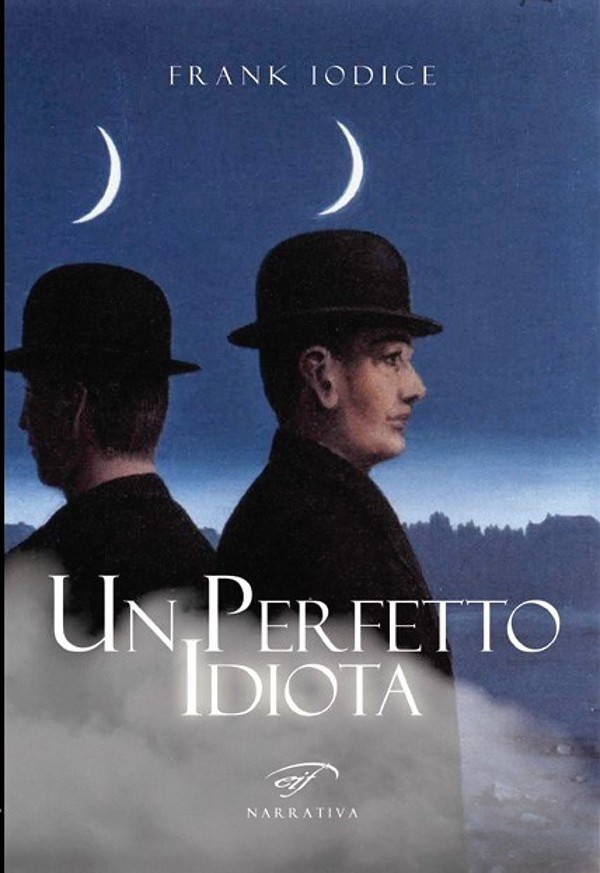Un perfetto idiota - Frank Iodice