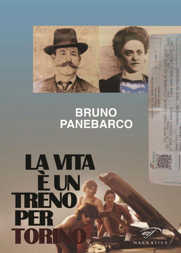 La vita è un treno per Torino - Bruno Panebarco
