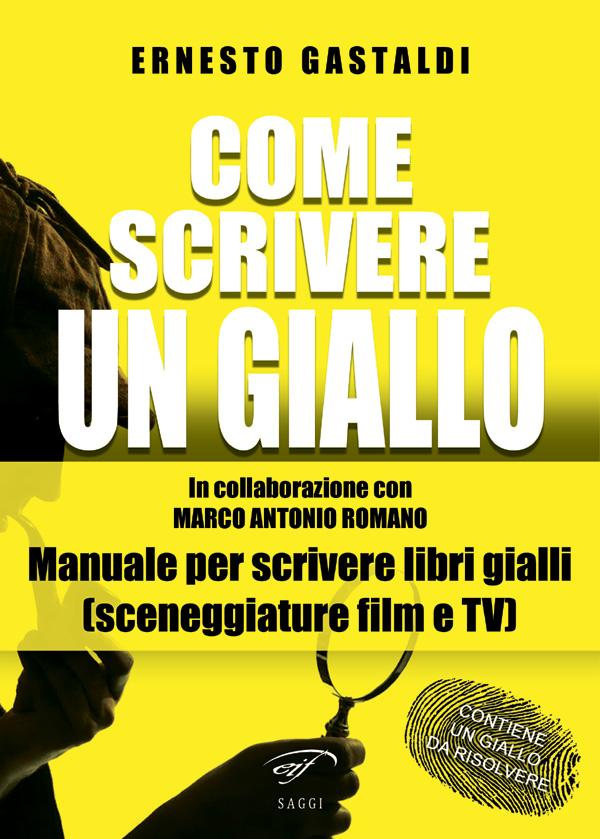 Gastaldi - Come scrivere un giallo