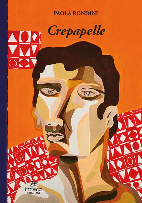 Crepapelle - Paola Rondini - Intrecci edizioni