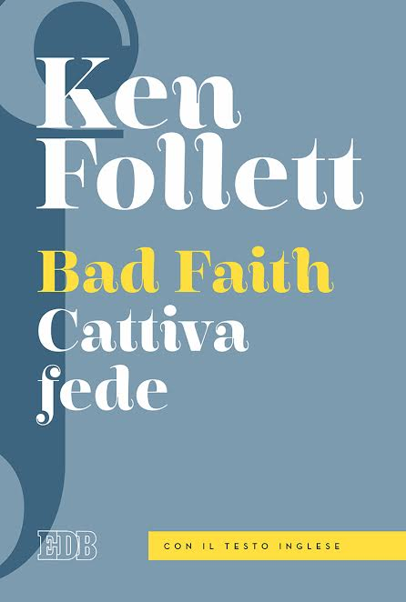 Ken Follett - Bad Faith - cattiva fede - EDB