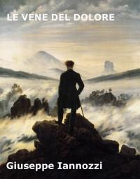 LE VENE DEL DOLORE - Giuseppe Iannozzi - ebook su Amazon.it