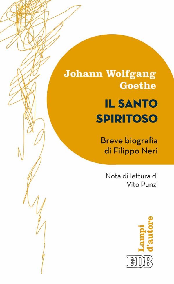 Il santo spiritoso - Goethe - EDB