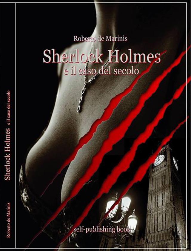 Roberto de Marinis - Sherlock Holmes e il caso del secolo