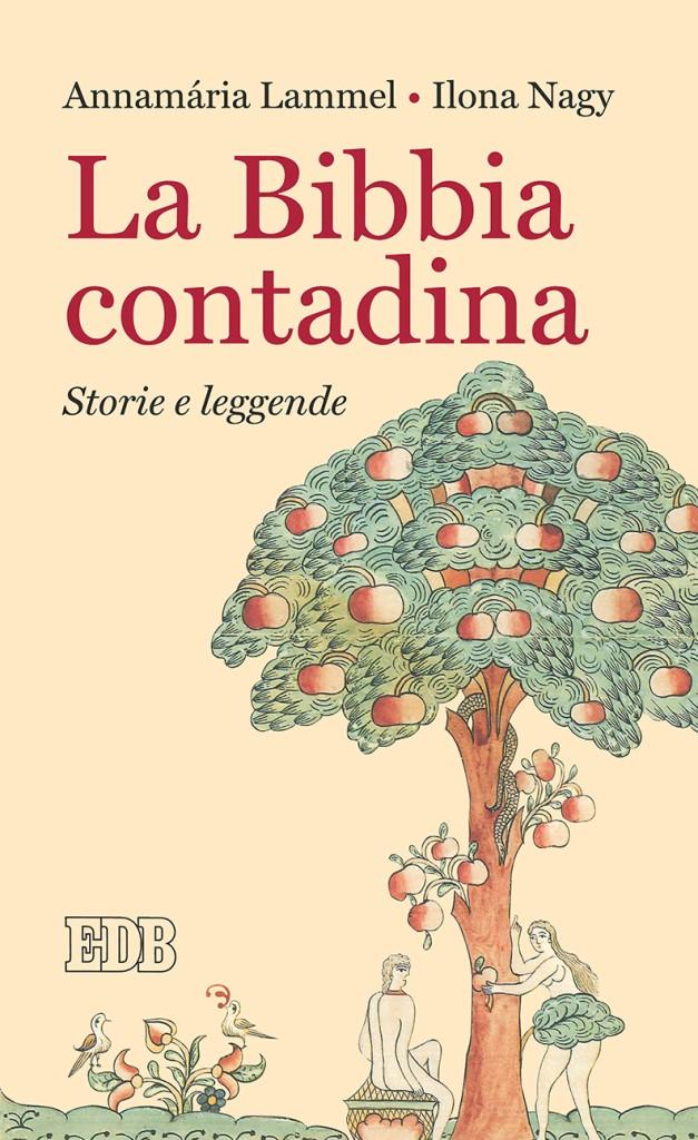 Annamária Lammel - Ilona Nagy - La Bibbia contadina