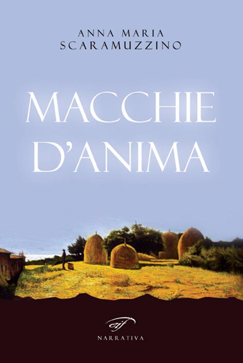 Macchie d'anima - Anna Maria Scaramuzzino