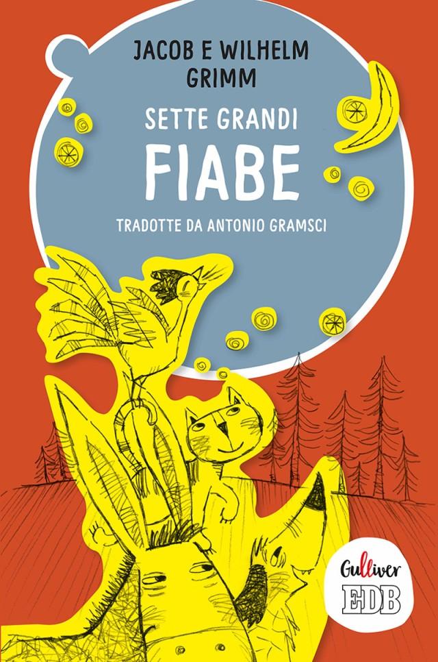 Sette grandi fiabe tradotte da Antonio Gramsci